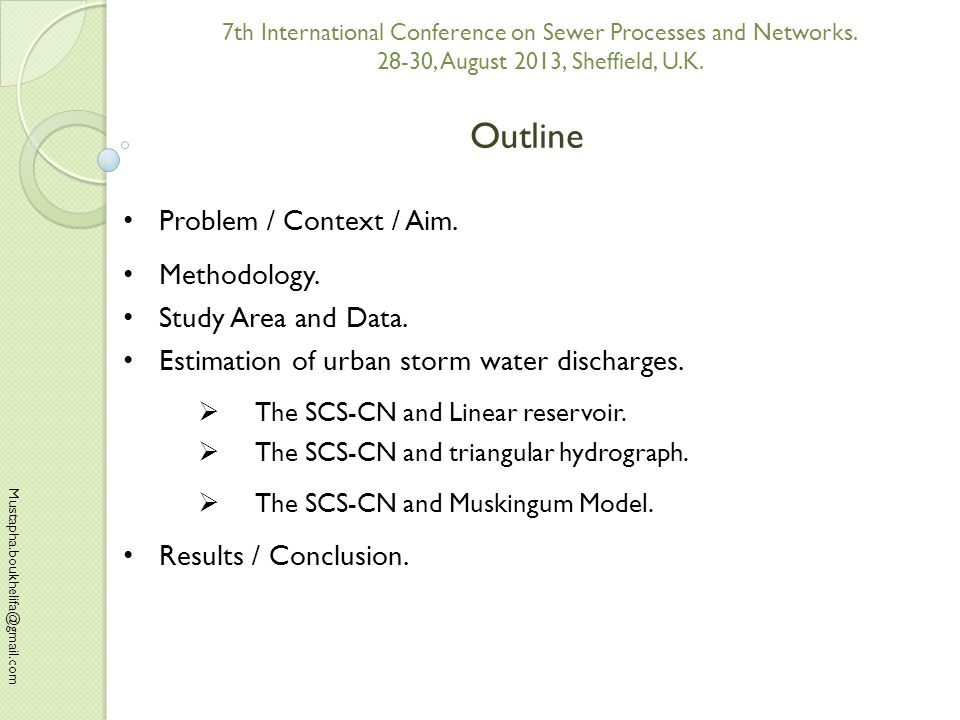 Mustapha.boukhelifa@gmail.com 7th International Conference on Sewer Processes and Networks.
