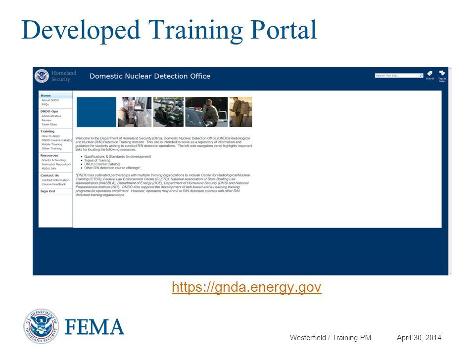 Westerfield / Training PM April 30, 2014 Developed Training Portal https://gnda.energy.gov
