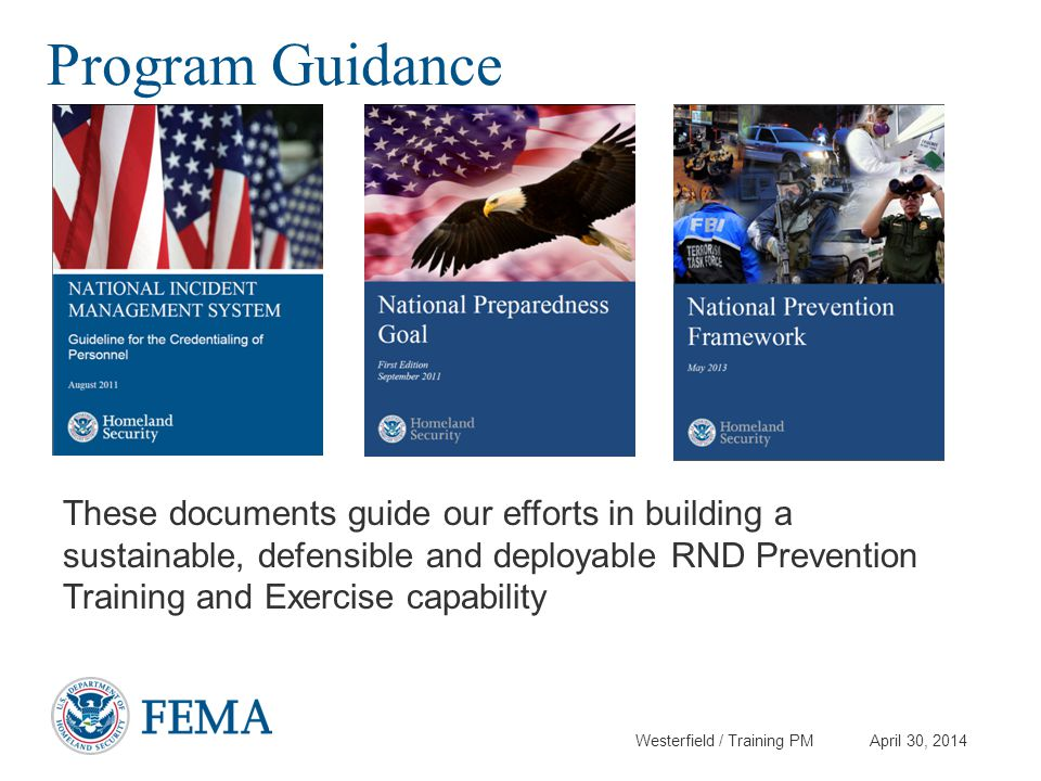Westerfield / Training PM April 30, 2014 Program Guidance These documents guide our efforts in building a sustainable, defensible and deployable RND P