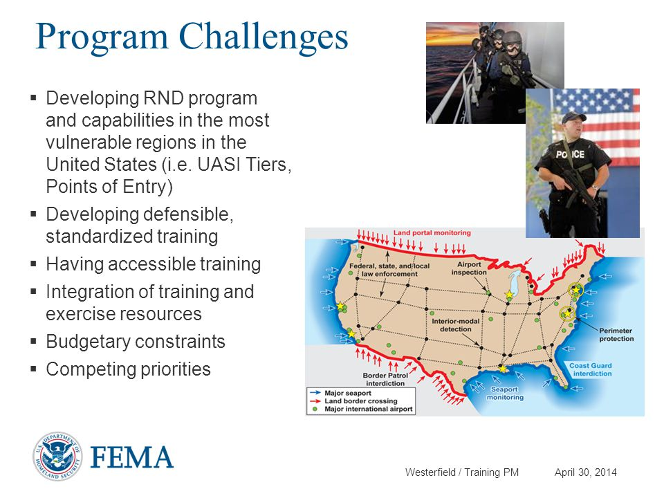 Westerfield / Training PM April 30, 2014 Program Challenges  Developing RND program and capabilities in the most vulnerable regions in the United Sta