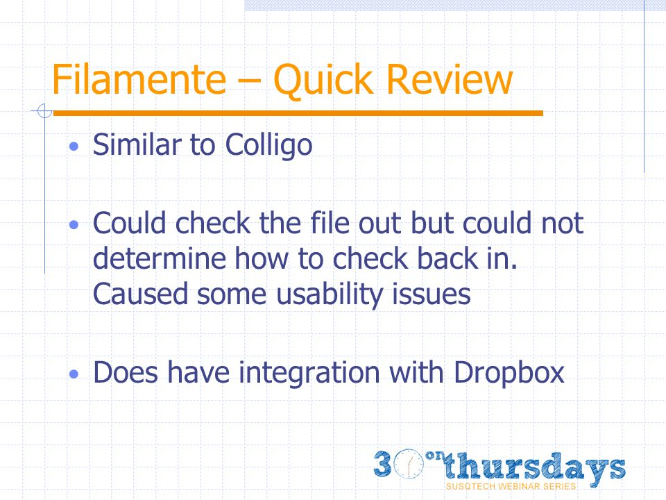 Filamente – Quick Review Similar to Colligo Could check the file out but could not determine how to check back in.