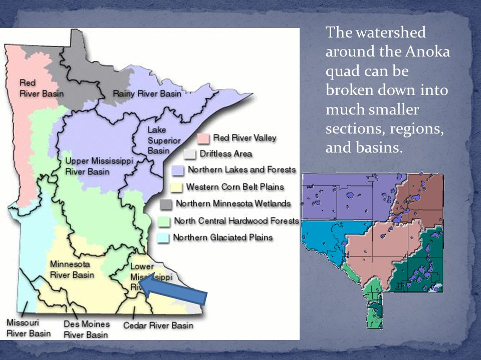 The watershed around the Anoka quad can be broken down into much smaller sections, regions, and basins.