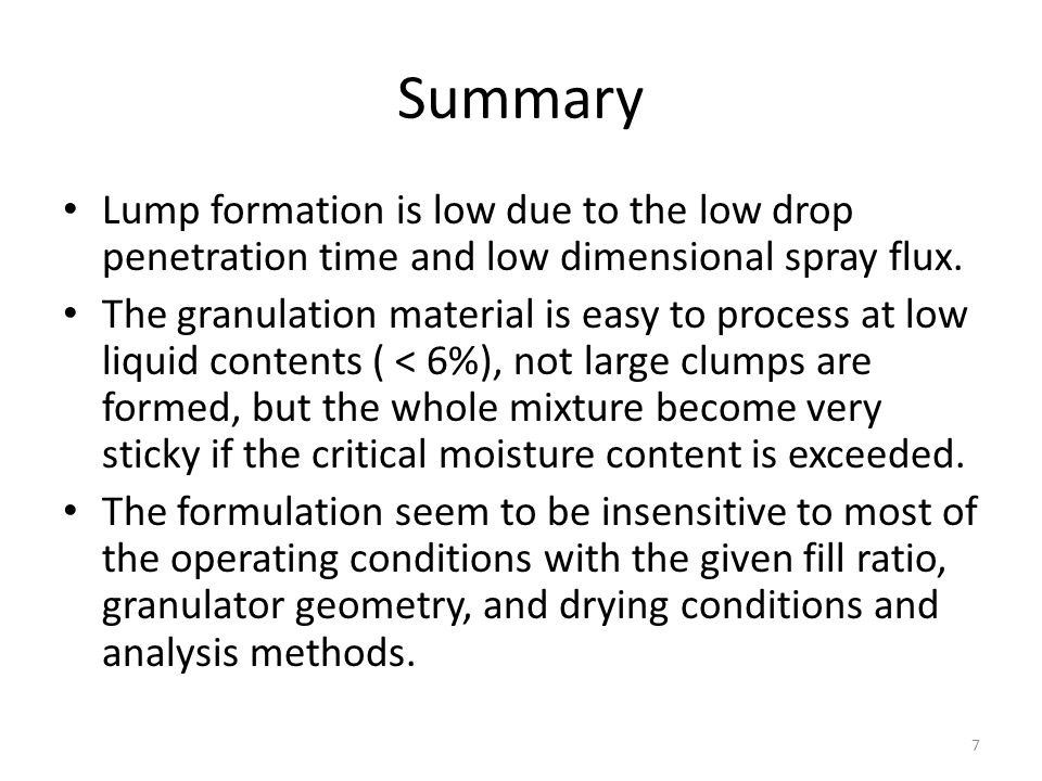 Summary Lump formation is low due to the low drop penetration time and low dimensional spray flux.