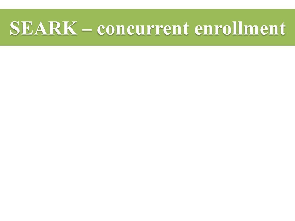 SEARK – concurrent enrollment