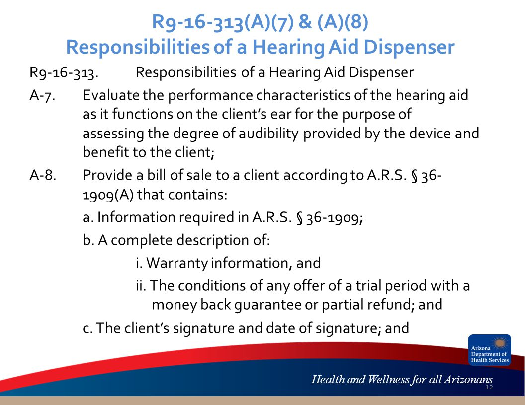Health and Wellness for all Arizonans R9-16-313(A)(7) & (A)(8) Responsibilities of a Hearing Aid Dispenser R9-16-313.Responsibilities of a Hearing Aid