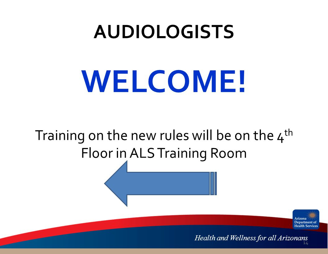 Health and Wellness for all Arizonans AUDIOLOGISTS WELCOME.