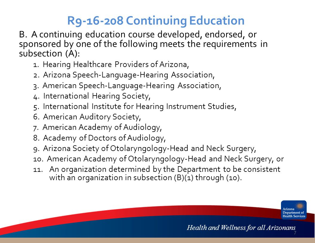 Health and Wellness for all Arizonans R9-16-208 Continuing Education B. A continuing education course developed, endorsed, or sponsored by one of the