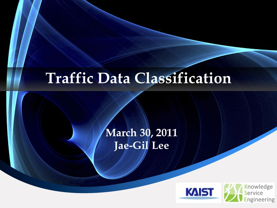 Traffic Data Classification March 30, 2011 Jae-Gil Lee