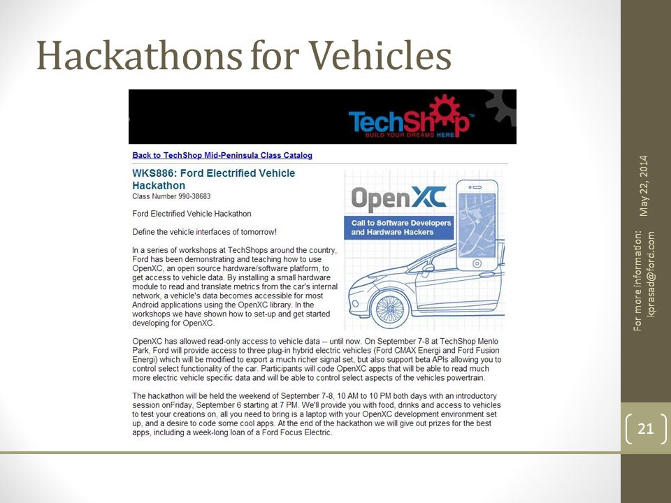 Hackathons for Vehicles May 22, 2014 For more information: kprasad@ford.com 21