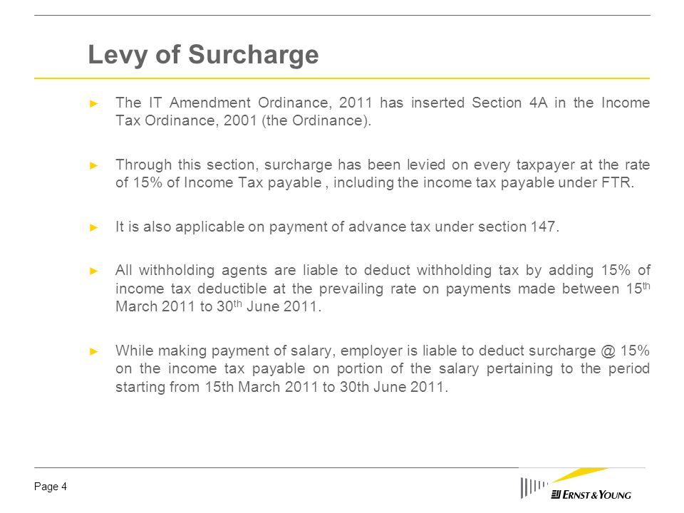 Page 5 ► All Withholding Agents are liable to deduct and deposit surcharge @ 15% of tax, in addition to the tax at the prescribed rates which is required to be deducted/collected under Part V of Chapter X or Chapter XII of the IT Ordinance, 2001,.