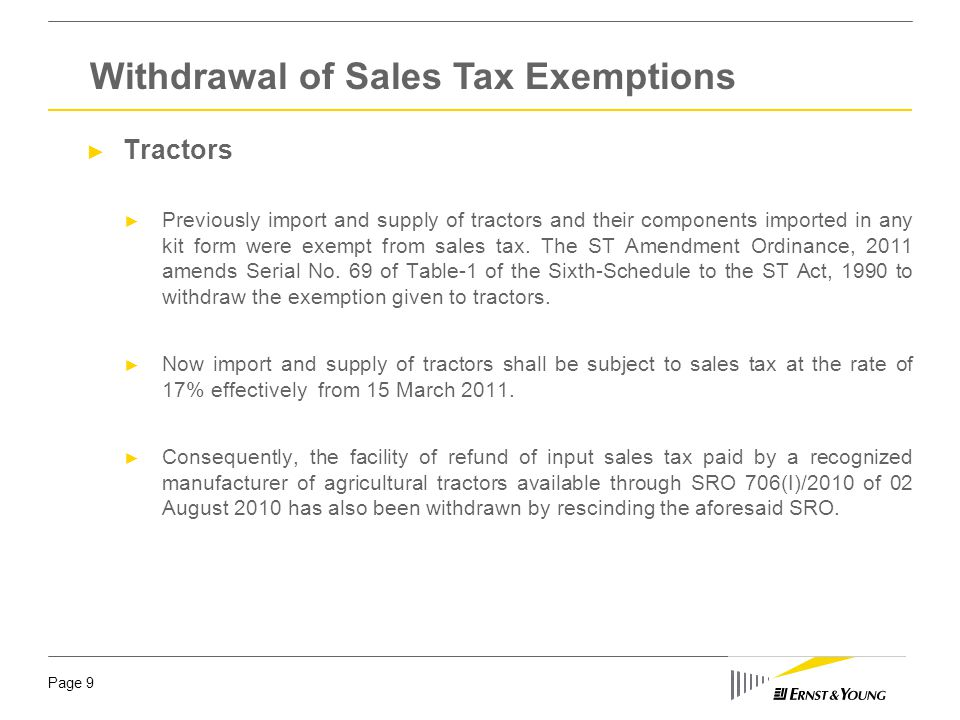 Page 9 ► Tractors ► Previously import and supply of tractors and their components imported in any kit form were exempt from sales tax. The ST Amendmen