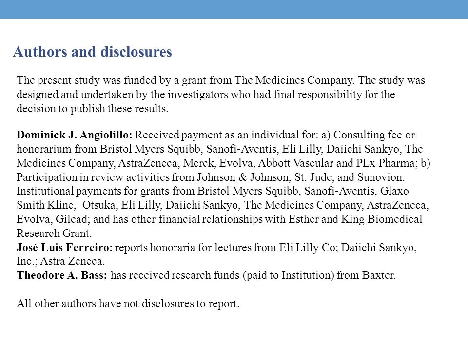 Authors and disclosures The present study was funded by a grant from The Medicines Company.