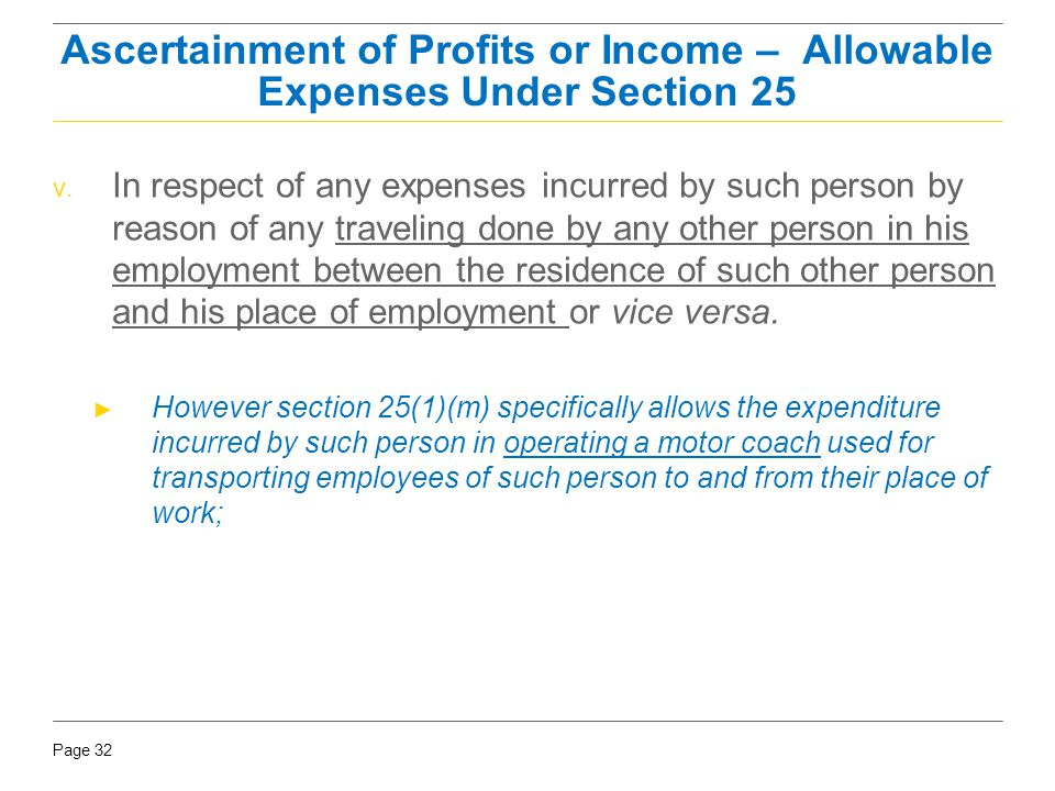 Page 32 v. In respect of any expenses incurred by such person by reason of any traveling done by any other person in his employment between the reside