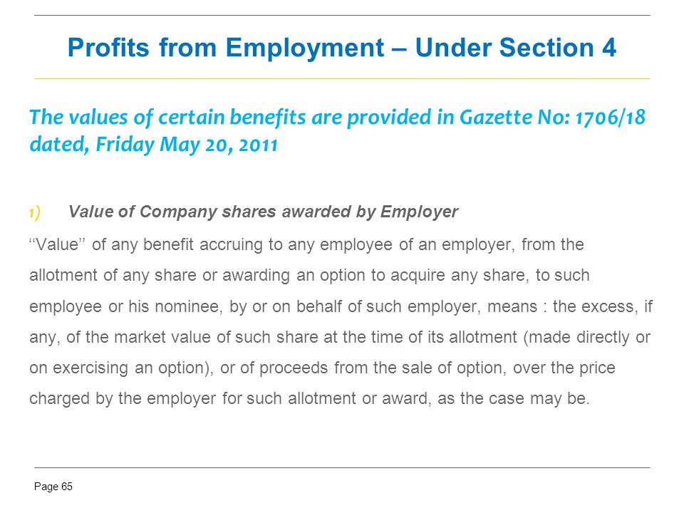 Page 65 The values of certain benefits are provided in Gazette No: 1706/18 dated, Friday May 20, 2011 1) Value of Company shares awarded by Employer '