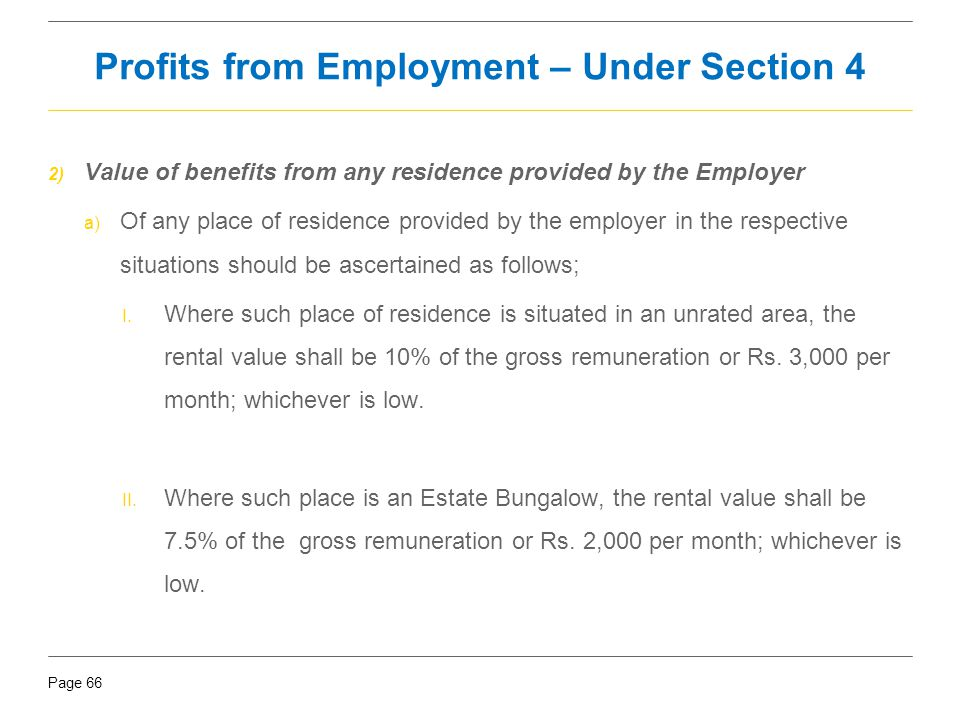 Page 66 2) Value of benefits from any residence provided by the Employer a) Of any place of residence provided by the employer in the respective situa