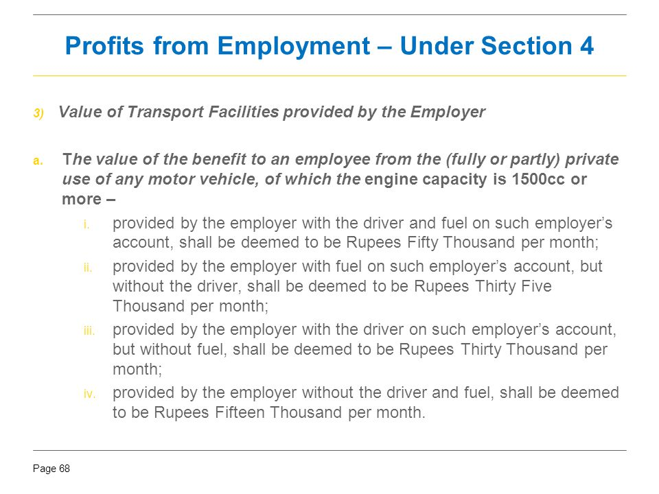 Page 68 3) Value of Transport Facilities provided by the Employer a. The value of the benefit to an employee from the (fully or partly) private use of