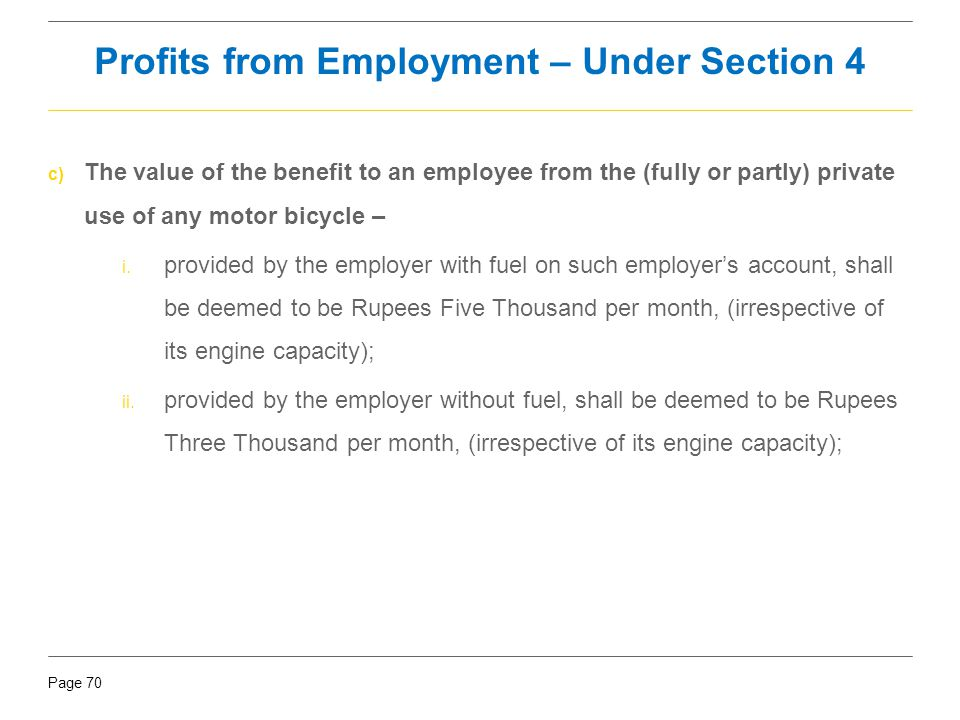 Page 70 c) The value of the benefit to an employee from the (fully or partly) private use of any motor bicycle – i. provided by the employer with fuel