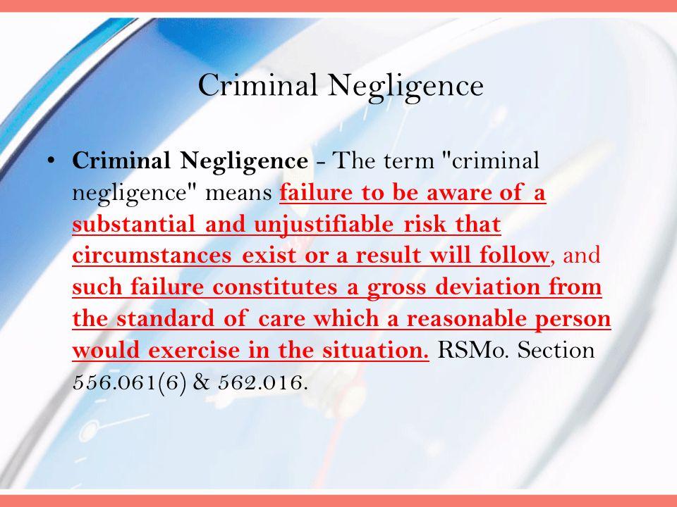Criminal Negligence Criminal Negligence - The term