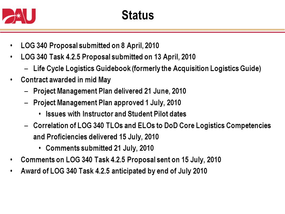 LOG 340 Proposal submitted on 8 April, 2010 LOG 340 Task 4.2.5 Proposal submitted on 13 April, 2010 – Life Cycle Logistics Guidebook (formerly the Acq