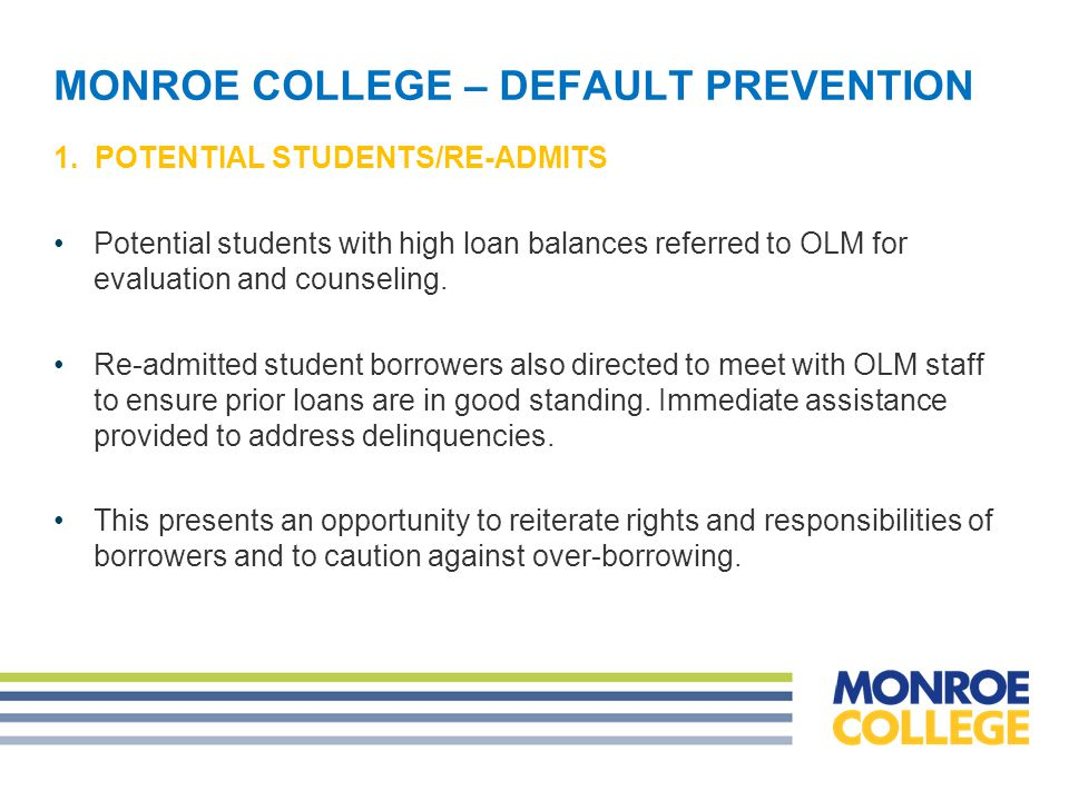 MONROE COLLEGE – DEFAULT PREVENTION 3.STUDENTS IN THEIR GRACE PERIOD Letters E-mails 4.