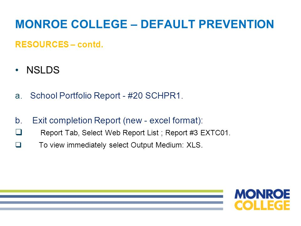 MONROE COLLEGE – DEFAULT PREVENTION RESOURCES – contd.