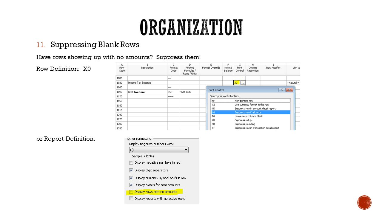 11. Suppressing Blank Rows Have rows showing up with no amounts.