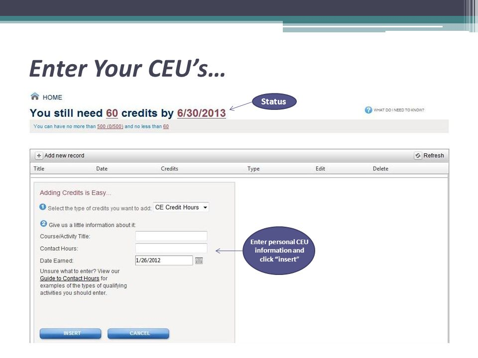 Enter Your CEU's… Enter personal CEU information and click insert Status