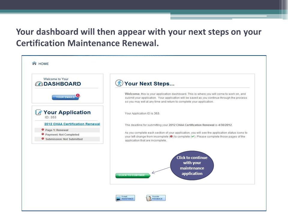 Your dashboard will then appear with your next steps on your Certification Maintenance Renewal.