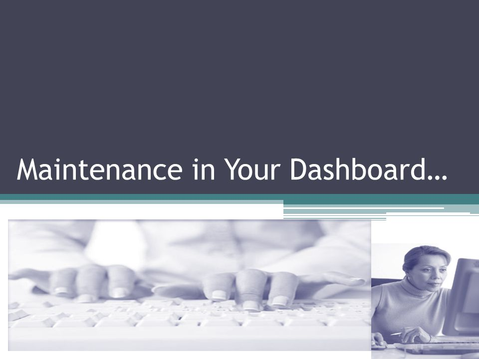 Maintenance in Your Dashboard…