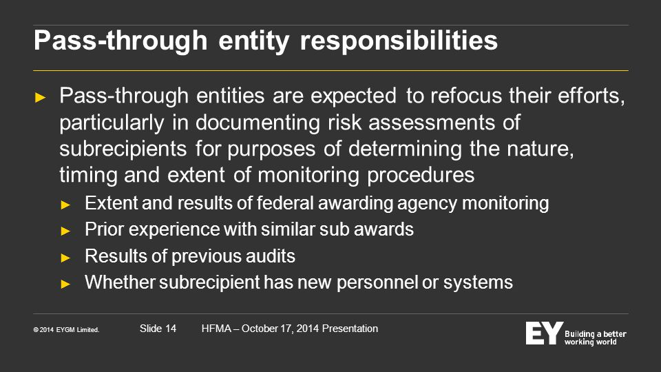 © 2014 EYGM Limited. HFMA – October 17, 2014 PresentationSlide 14 Pass-through entity responsibilities ► Pass-through entities are expected to refocus