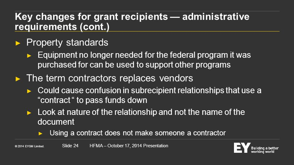 © 2014 EYGM Limited. HFMA – October 17, 2014 PresentationSlide 24 Key changes for grant recipients — administrative requirements (cont.) ► Property st