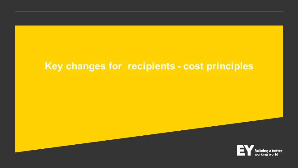 © 2014 EYGM Limited. HFMA – October 17, 2014 PresentationSlide 25 Key changes for recipients - cost principles