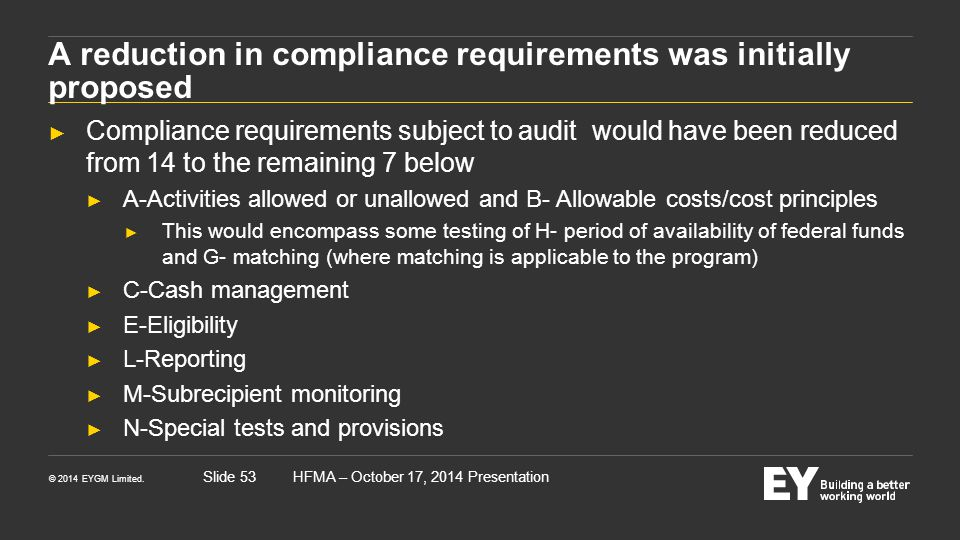 © 2014 EYGM Limited. HFMA – October 17, 2014 PresentationSlide 53 A reduction in compliance requirements was initially proposed ► Compliance requireme