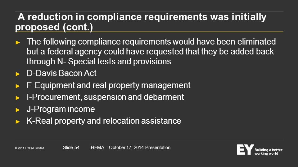 © 2014 EYGM Limited. HFMA – October 17, 2014 PresentationSlide 54 A reduction in compliance requirements was initially proposed (cont.) ► The followin