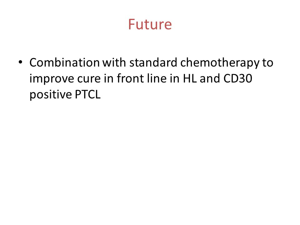 Future Combination with standard chemotherapy to improve cure in front line in HL and CD30 positive PTCL