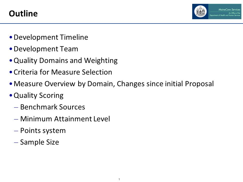 1 Outline Development Timeline Development Team Quality Domains and Weighting Criteria for Measure Selection Measure Overview by Domain, Changes since