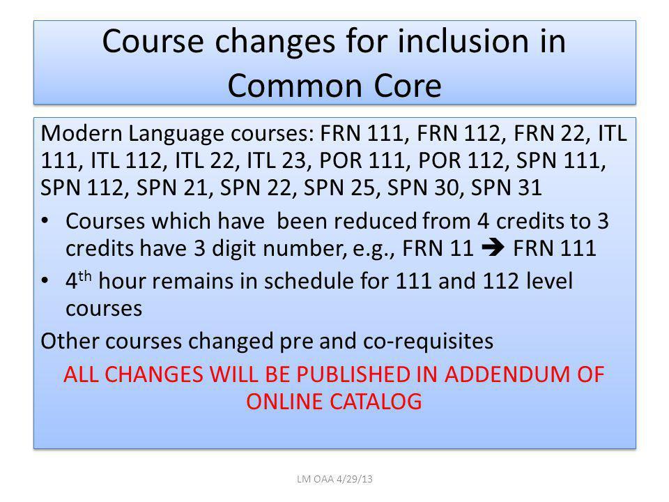 Course changes for inclusion in Common Core Modern Language courses: FRN 111, FRN 112, FRN 22, ITL 111, ITL 112, ITL 22, ITL 23, POR 111, POR 112, SPN