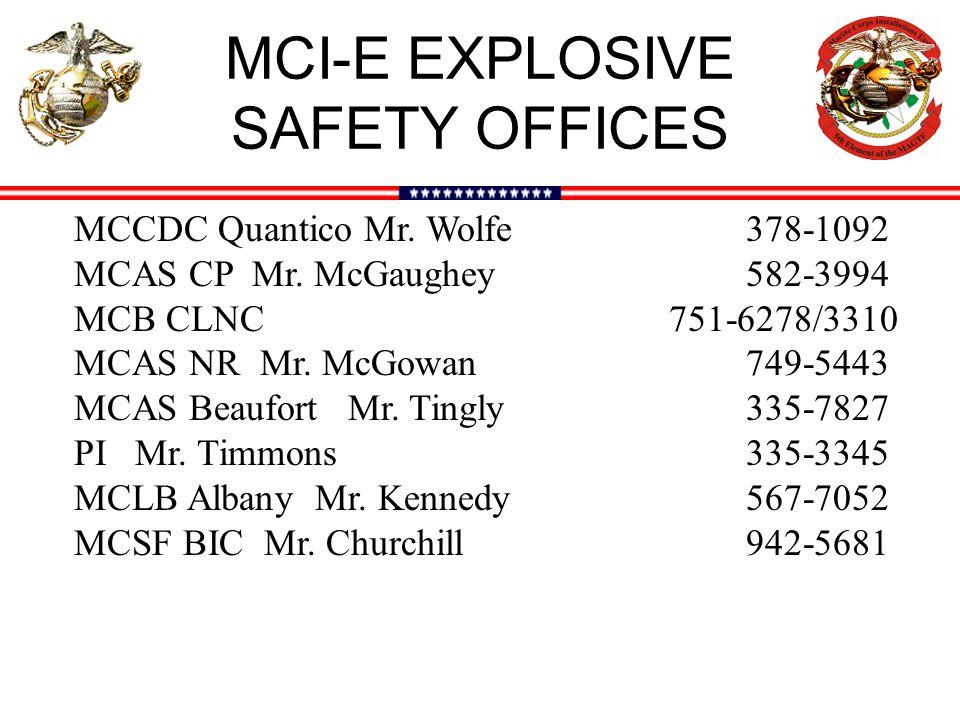MCI-E EXPLOSIVE SAFETY OFFICES MCCDC Quantico Mr.Wolfe 378-1092 MCAS CP Mr.