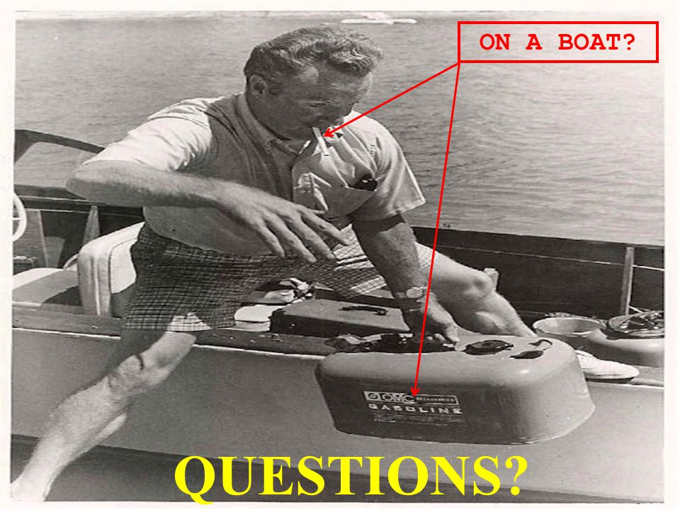 45 ON A BOAT? QUESTIONS?