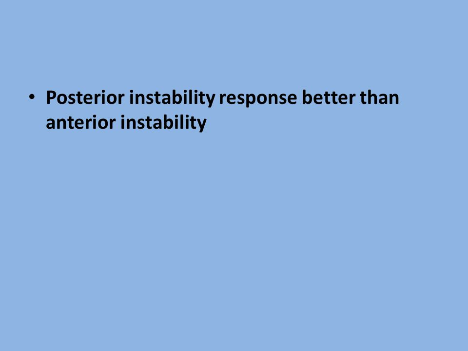 Posterior instability response better than anterior instability