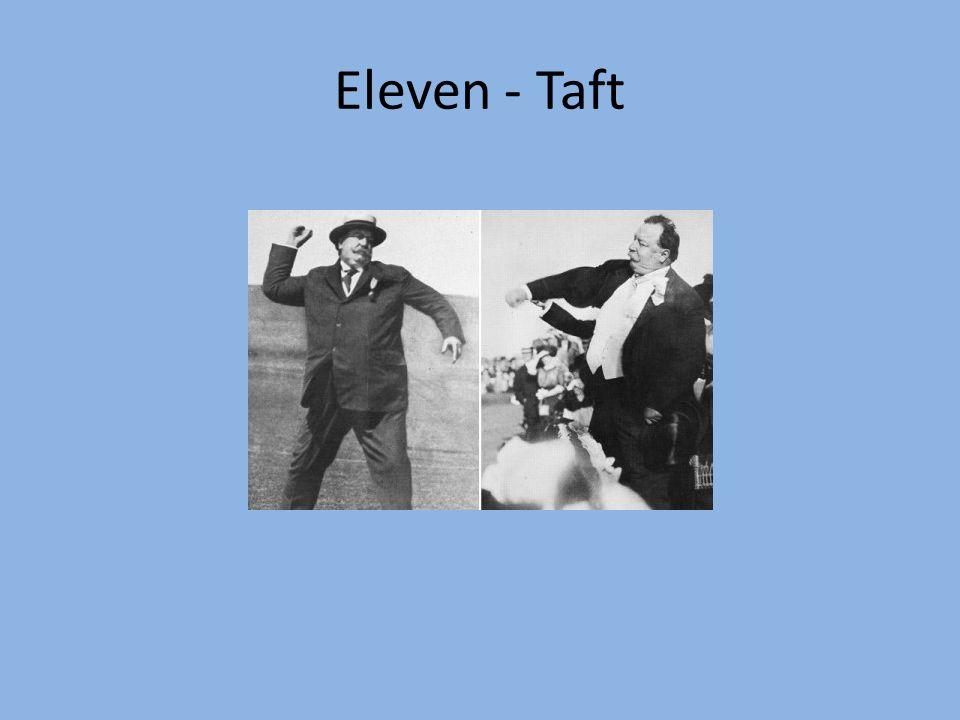 Eleven - Taft