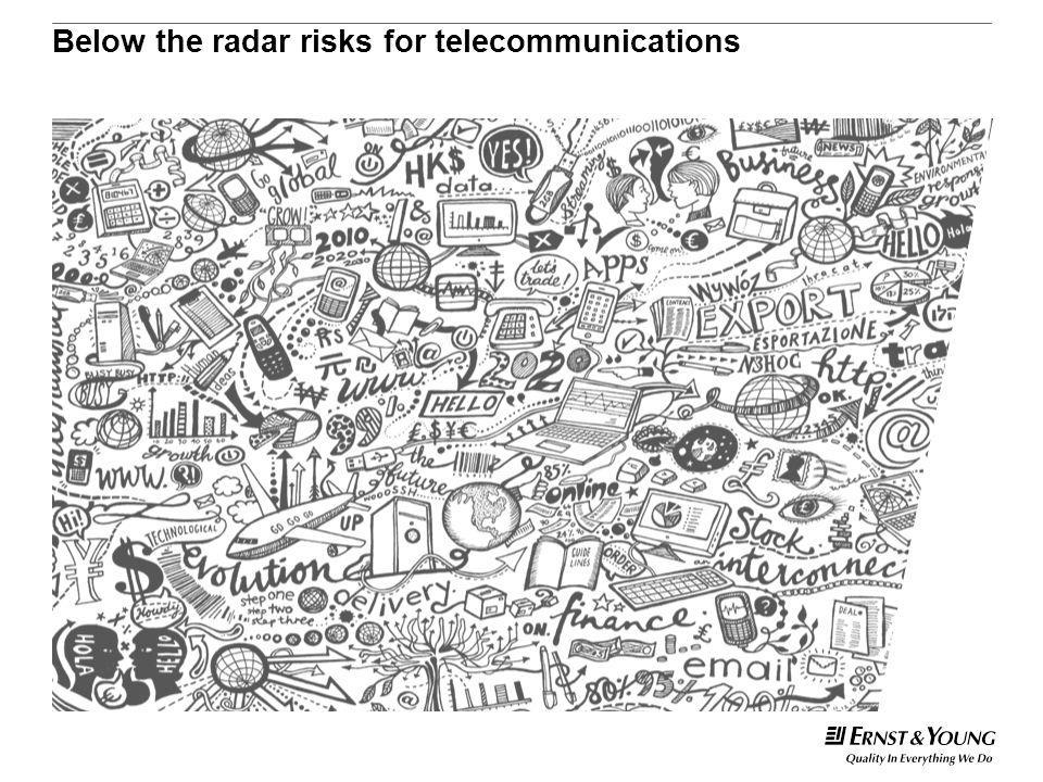 Below the radar risks for telecommunications