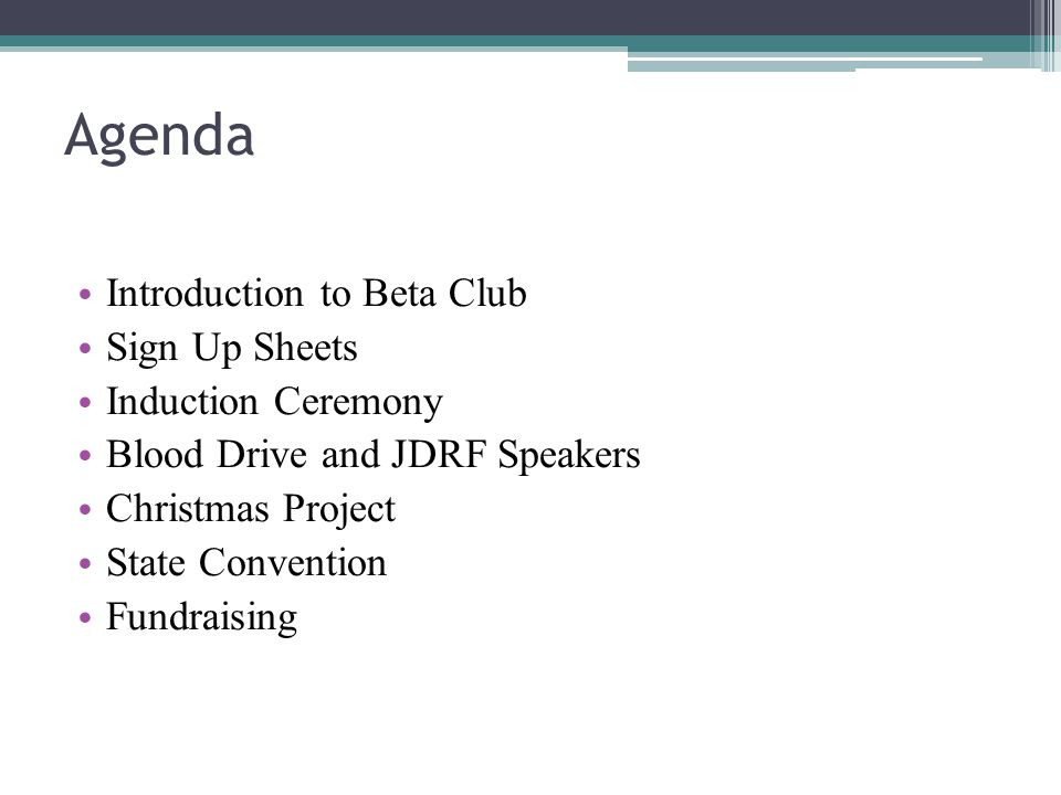 Agenda Introduction to Beta Club Sign Up Sheets Induction Ceremony Blood Drive and JDRF Speakers Christmas Project State Convention Fundraising