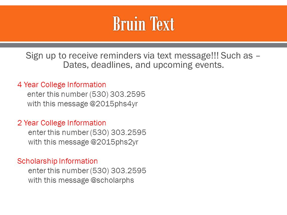 Sign up to receive reminders via text message!!. Such as – Dates, deadlines, and upcoming events.