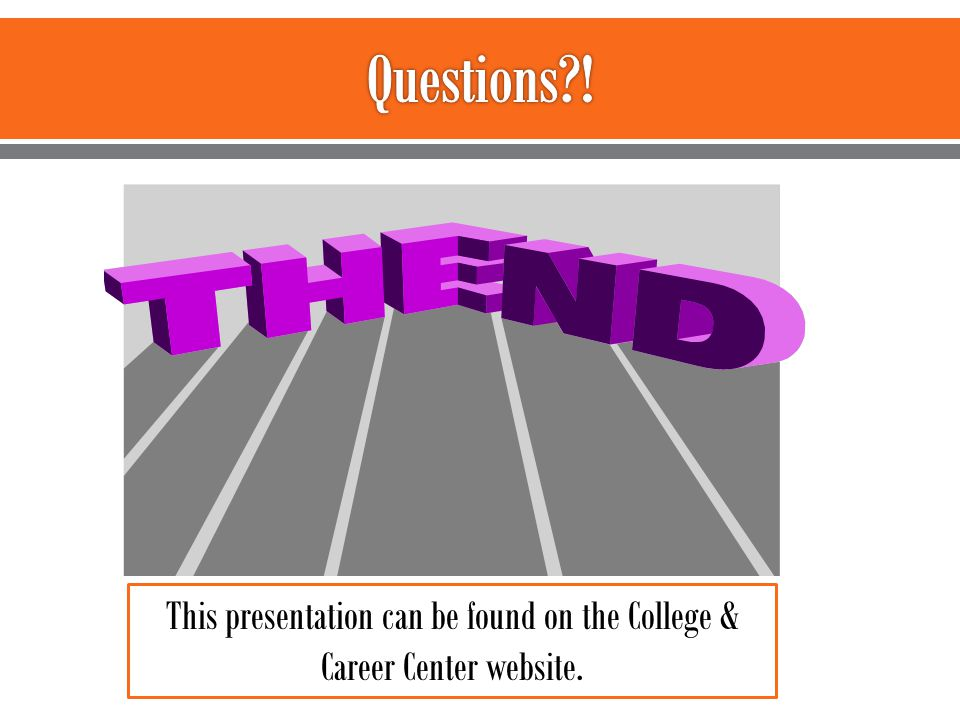 This presentation can be found on the College & Career Center website.