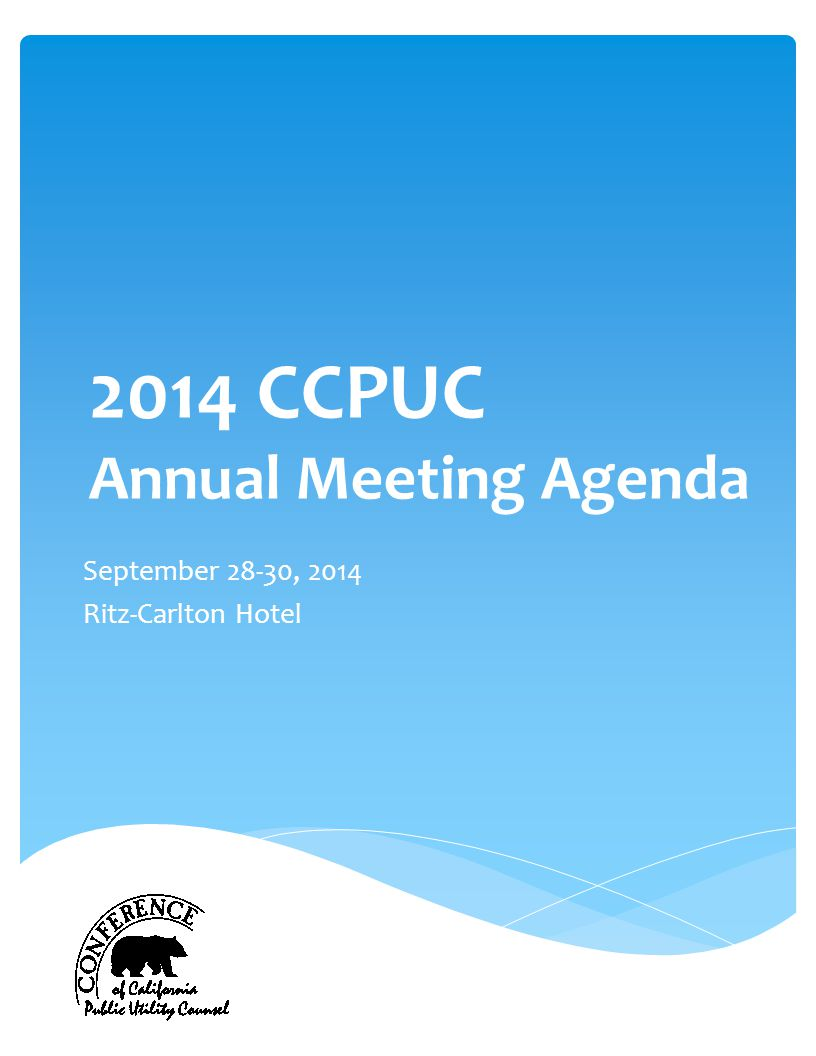 2014 CCPUC Annual Meeting Agenda September 28-30, 2014 Ritz-Carlton Hotel