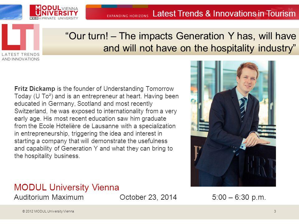 3© 2012 MODUL University Vienna Our turn.