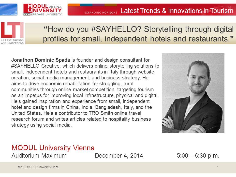 7© 2012 MODUL University Vienna How do you #SAYHELLO.