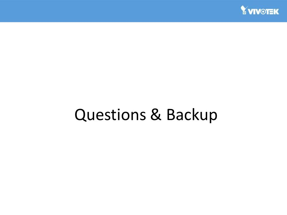 Questions & Backup