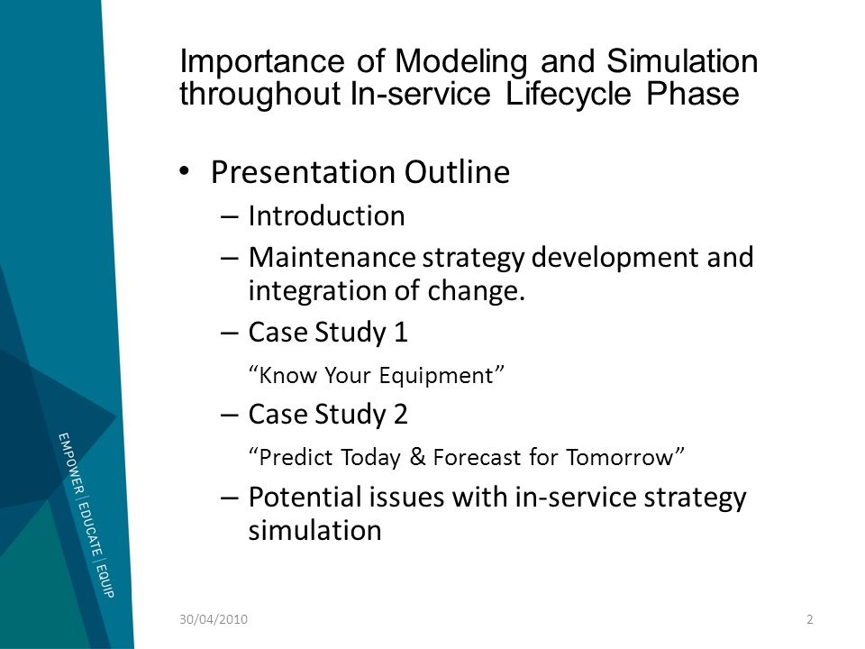 Case Study 2 Predict Today & Forecast for Tomorrow 30/04/201033 Maintenance Strategy Simulation 4 Optimise task interval based on future production rates